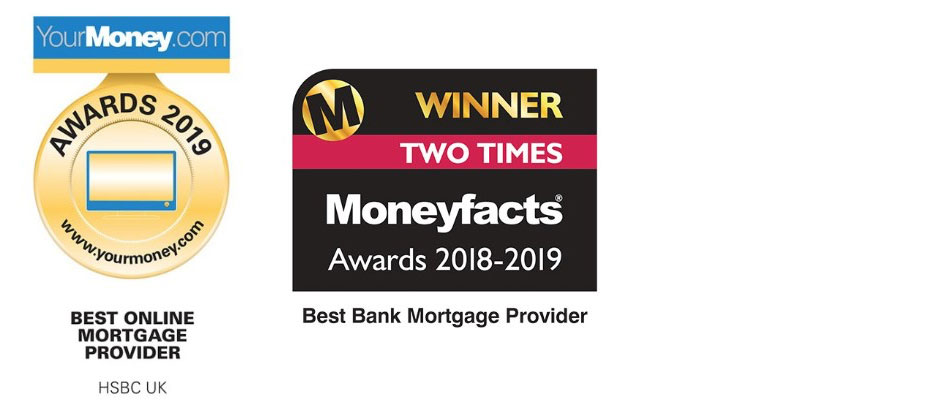 In 2019, HSBC won YourMoney.com awards Best Online Mortgage Provider and Moneyfacts Awards best Bank Mortgage provider for the second time