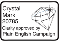 Crystal Mark 20785. Clarity approved by Plain English Campaign